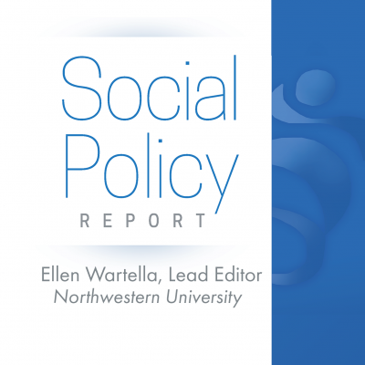 Square image with the Social Policy Report cover, a white background with a blue bar on the right side of the cover. The SRCD Logo is artfully placed within the blue bar. Lead Editor of the Social Policy Report is Ellen Wartella from Northwestern University.