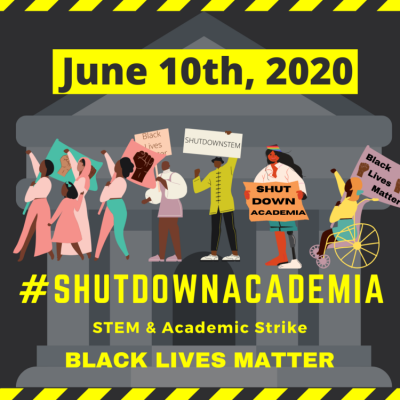 Graphic image for ShutdownAcademia, a STEM and Academic Strike in solidarity for Black Lives Matter taking place June 10, 2020