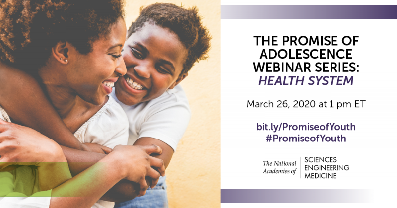 Health Webinar | The Promise of Adolescence: Realizing Opportunity for All Youth